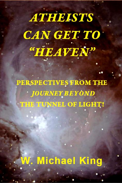 Athesists Can Get To Heaven: Perspectives From The Journey Beyond The Tunnel Of Light